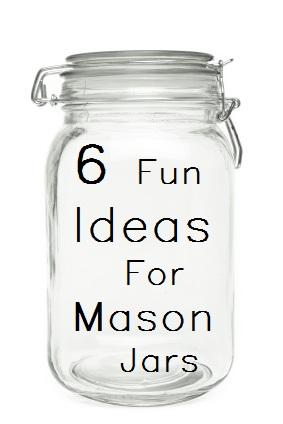 Fun Ideas For Mason Jars - Sunlit Spaces