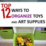 Top 12 Ways to Organize Toys and Art Supplies