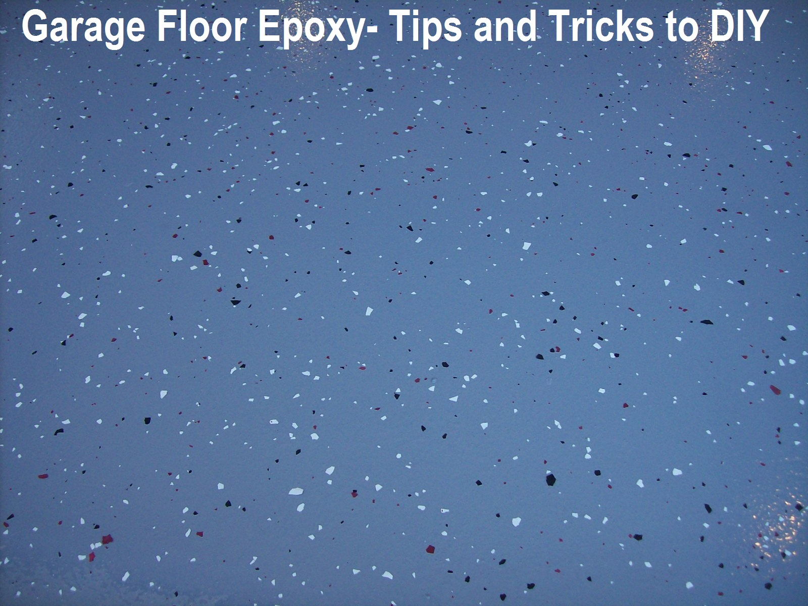 Garage floor epoxy tips and tricks sunlit spaces - Things to consider before installing epoxy flooring ...