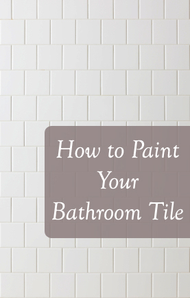 Tiles Bathroom on How To Paint Your Bathroom Tile     Sunlit Spaces