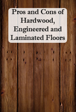 Hardwood Vs Engineered Vs Laminate Flooring