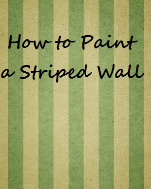 How to Paint a Striped Wall