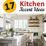 17 Kitchen Accent Ideas