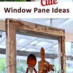 Window pane, window pane projects, repurpose window panes, cute crafts, popular pin, DIY projects, window pane DIY, easy home projects, easy home improvements.