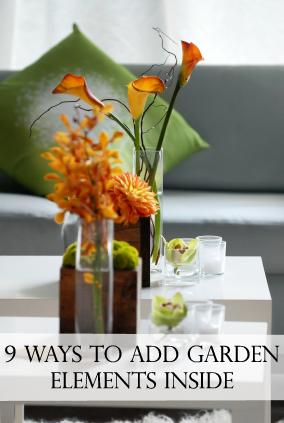 9 Ways to Add Garden Elements Inside