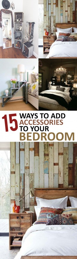 15 Ways to Add Accessories to Your Bedroom