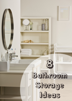8 Great Ways To Add Storage To Your Bathroom