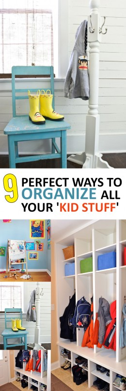 9 Perfect Ways to Organize all your 'Kid Stuff'