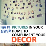 How to Display Pictures in Your Home to Compliment Your Decor