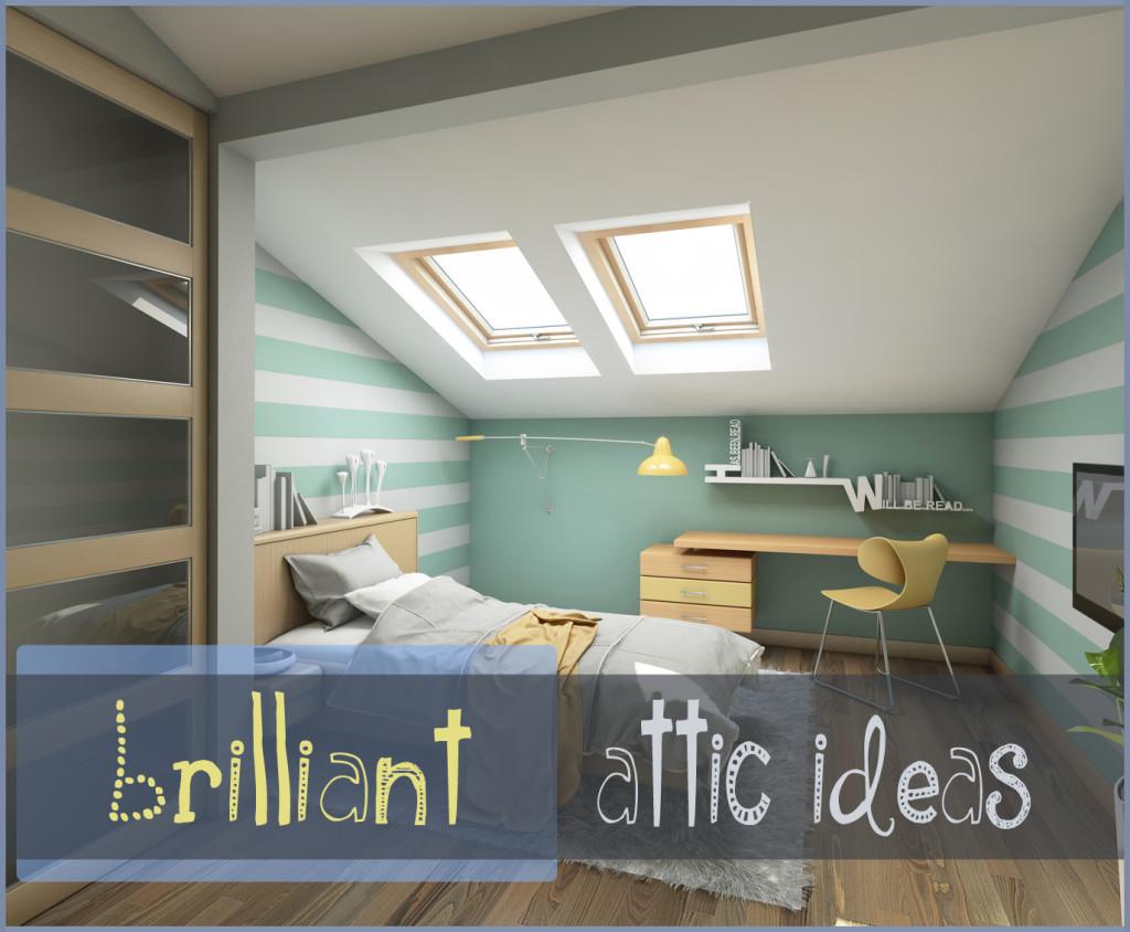 Brilliant attic ideas1 for Decorate my bedroom ideas