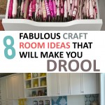 8 Fabulous Craft Room Ideas that will Make You Drool