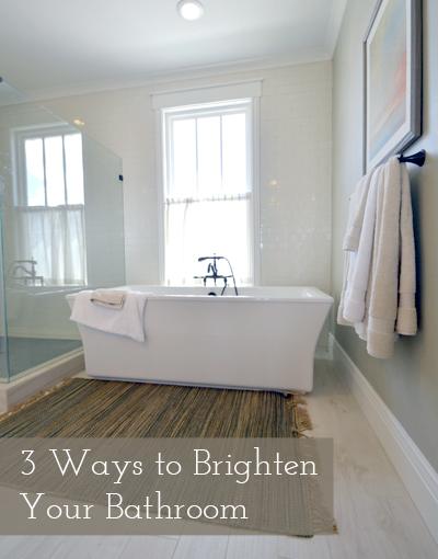 3 ways to brighten your bathroom
