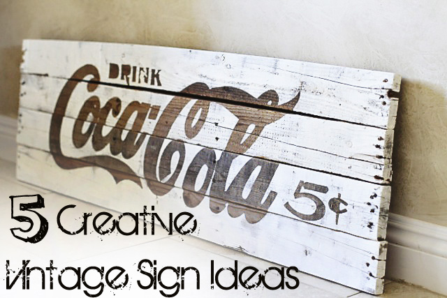 10 Creative Vintage Sign Ideas - Sunlit Spaces