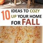 10 Ideas to Cozy Up Your Home for Fall