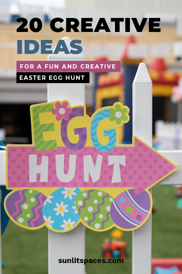 20 Creative Ideas For A Fun And Creative Easter Egg Hunt Sunlit