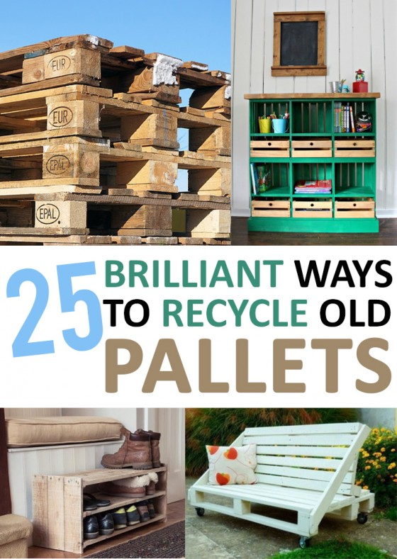25 Brilliant Ways to Recycle Old Pallets