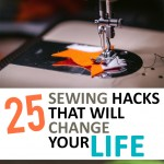 25 Sewing Hacks That Will Change Your Life| Sewing Hacks, Sewing Tips, Sewing Tricks, Crafting Tips, Crafting Hacks, Sewing for Beginners. #Sewing #SewingTips #Crafts #CraftingTips #EasyCrafts #CraftProjects #SewingProjects