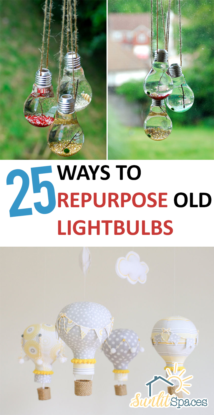 PIN 25 Ways to Repurpose Old Lightbulbs