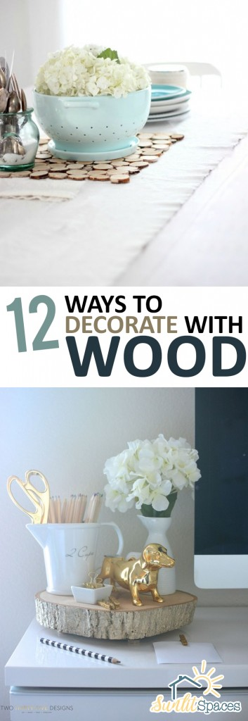 12 Ways to Decorate With Wood