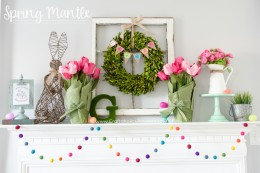 Spring, Spring Decor, Spring Home Decor, How to Decorate Your Mantle, Decorating Your Mantle, How to Decorate Your Mantle for Spring, DIY Seasonal Decor, Seasonal Home Decor, Home Decor for Spring