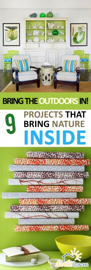 Bring the Outdoors In! 9 Projects That Bring Nature INSIDE