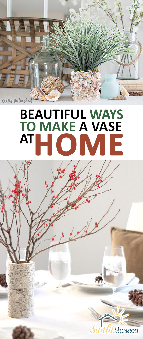 Beautiful ways to make a vase at home for Make home beautiful