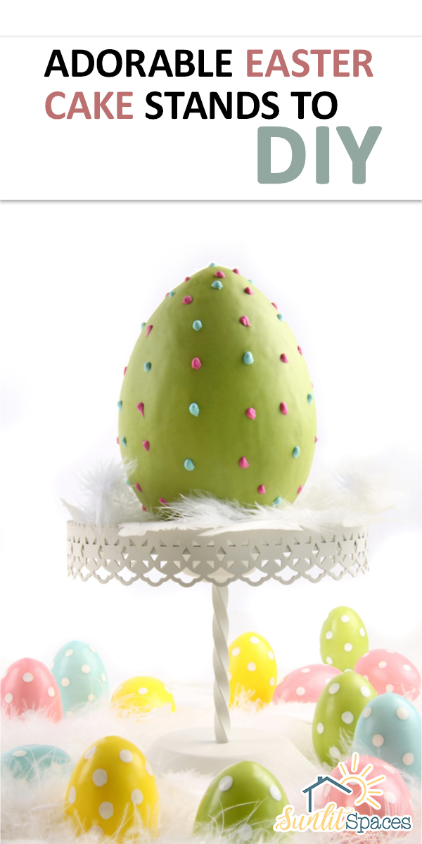 cake stands | easter | easter cake stands | easter cake stands to diy | cake | easter decor | home decor | decor | easter decorations