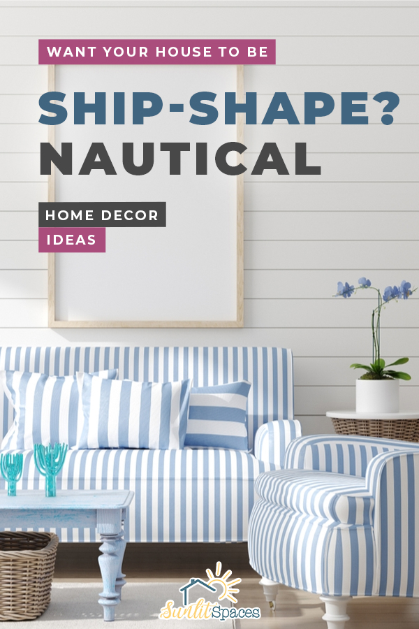 Want Your House To Be Ship Shape Nautical Home Decor Ideas Sunlit Spaces Diy Home Decor Holiday And More