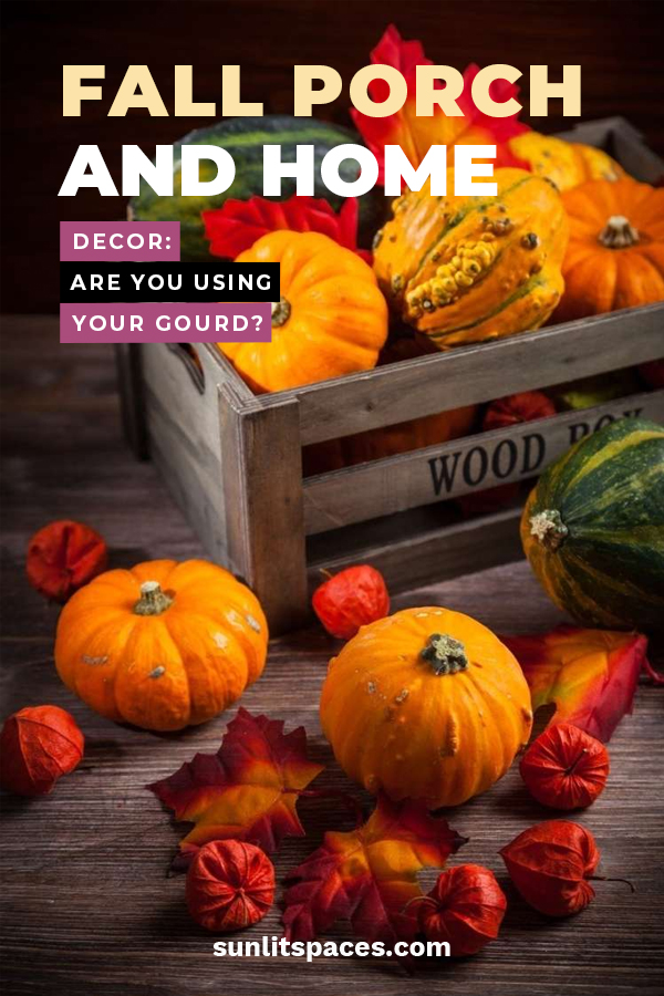 Fall Porch And Home Decor Are You Using Your Gourd