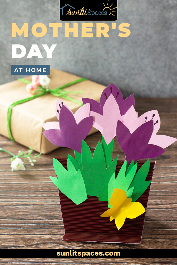 Mother's Day at home, whether by choice or by necessity, is actually a great idea. You get to show Mom the care and concern she shows to you every other day, so here are ways to impress her! #sunlitspacesblog #Mothersdayathome #mothersdayideas
