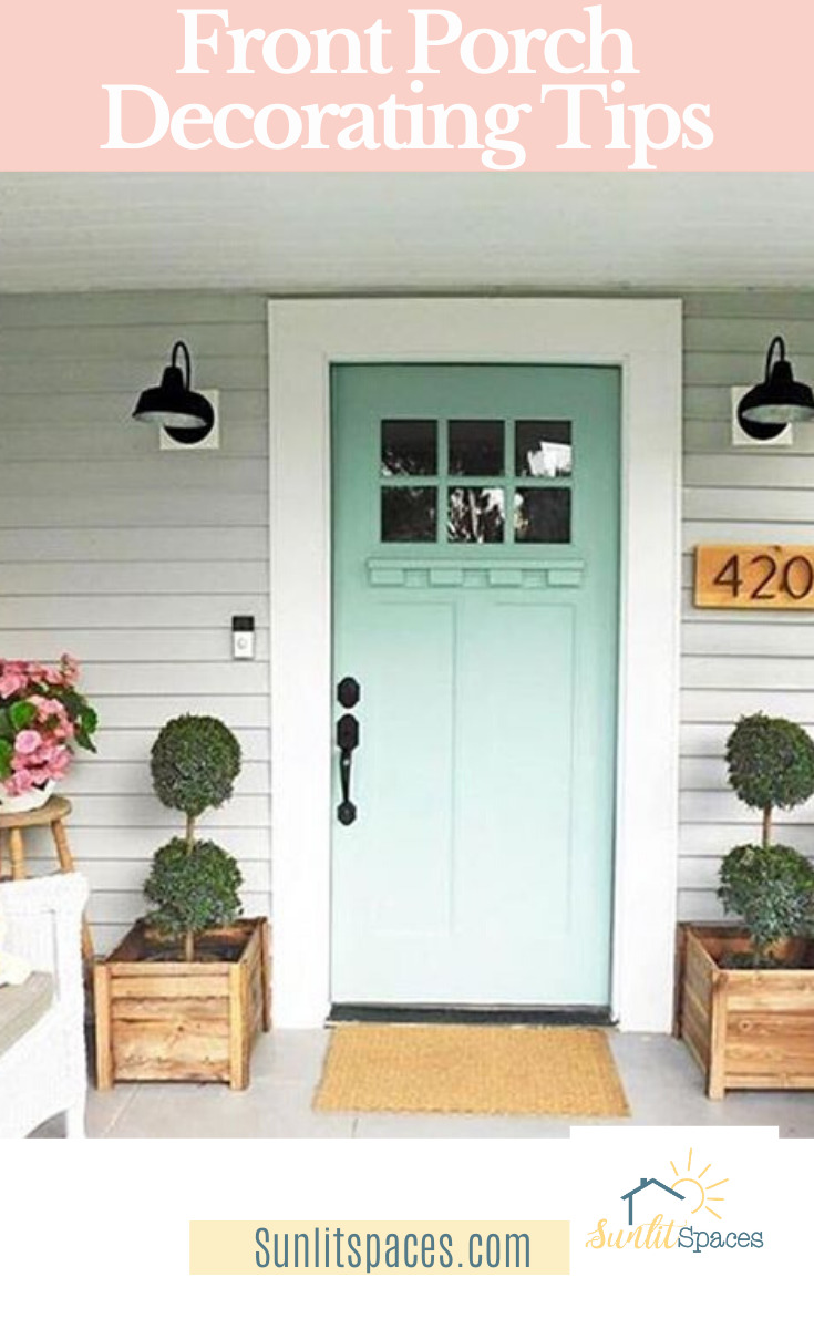 A nicely decorated porch makes such a stunning impression. And if you have the right front porch decorating tips, you are well on your way. So, step up (onto the porch) and let's get going! #sunlitspacesblog #frontporchdecor #homedecor
