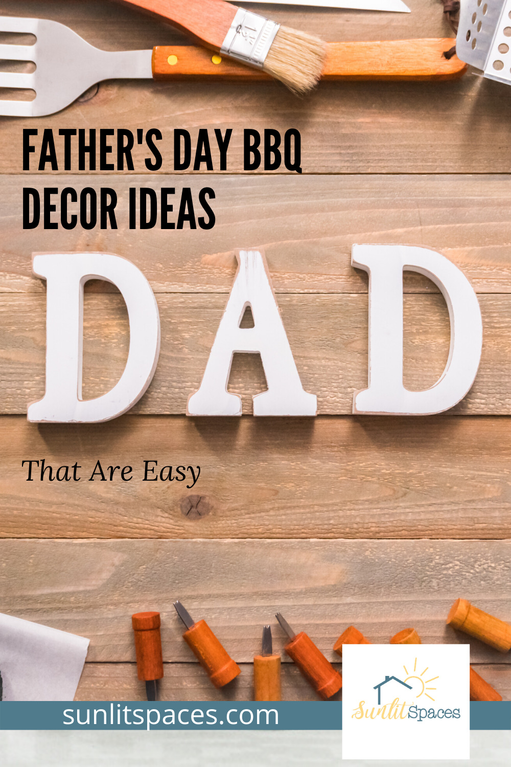 Make your dad's day with these cute DIY father's Day BBQ decor ideas. Let him know just how special he is. Decorations always make or break a party. Read this post to learn more. #DIYpartydecorations #fathersdaybbq #fathersday #sunlitspacesblog